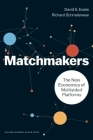Matchmakers: The New Economics of Multisided Platforms Cover Image