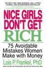 Nice Girls Don't Get Rich: 75 Avoidable Mistakes Women Make with Money (A NICE GIRLS Book) Cover Image