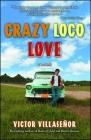 Crazy Loco Love: A Memoir Cover Image