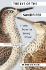 The Eye of the Sandpiper: Stories from the Living World Cover Image
