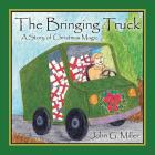 The Bringing Truck: A Story of Christmas Magic Cover Image