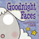 Goodnight Faces: A Book of Masks (Ibaby) Cover Image