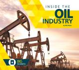 Inside the Oil Industry (Big Business) Cover Image