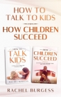 The Perfect Parent Guide: 2 in 1 Bundle: How Children Succeed And How To Talk To Kids: (Help Prepare Your Kids For Success And Get Your Children Cover Image