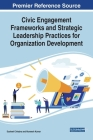 Civic Engagement Frameworks and Strategic Leadership Practices for Organization Development Cover Image