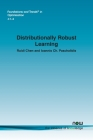 Distributionally Robust Learning (Foundations and Trends(r) in Optimization) Cover Image