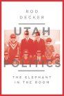 Utah Politics: The Elephant in the Room Cover Image