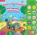 Animales Amistosos (Libro Sonoro. Observa y Descubre) Cover Image