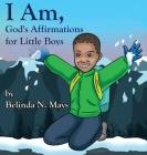 I Am: God's Affirmations For Little Boys Cover Image