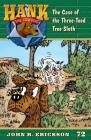 The Case of the Three-Toed Sloth (Hank the Cowdog #72) Cover Image