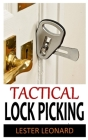 Tactical Lock Picking: Discover the complete guides on everything you need to know about tactical lock picking Cover Image