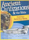 Ancient Civilizations & the Bible: Creation to Jesus Christ: Elementary Activity Book Cover Image