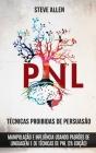 Técnicas proibidas de Persuasão, manipulação e influência usando padrões de linguagem e de técnicas de PNL (2a Edição): Como persuadir, influenciar e Cover Image