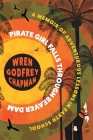 Pirate Girl Falls through Beaver Dam: A Memoir of Adventurous Lessons in Earth School Cover Image