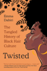 Twisted: The Tangled History of Black Hair Culture Cover Image