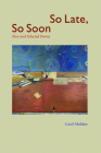 So Late, So Soon: New and Selected Poems Cover Image