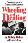Wheeling and Dealing: Confessions of a Capitol Hill Operator Cover Image