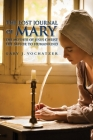 The Lost Journal of Mary The Mother of Jesus Christ The Savior to Humankind Cover Image