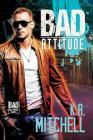 Bad Attitude (Bad in Baltimore #3) Cover Image