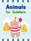 Animals for Toddlers: A Coloring Pages with Funny image and Adorable Animals for Kids, Children, Boys, Girls Cover Image