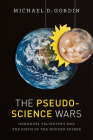 The Pseudoscience Wars: Immanuel Velikovsky and the Birth of the Modern Fringe Cover Image