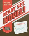 Ready, Set, Novel!: A Workbook Cover Image