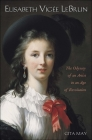 Elisabeth Vigée Le Brun: The Odyssey of an Artist in an Age of Revolution Cover Image