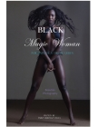 Black Magic Woman: Portrait Photography of a Dream Queen. Beauties Revealed. Cover Image