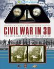 Smithsonian Civil War in 3D: The Life and Death of the Solider Cover Image