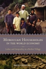 Moroccan Households in the World Economy: Labor and Inequality in a Berber Village Cover Image