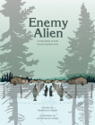Enemy Alien: A Graphic History of Internment in Canada During the First World War Cover Image