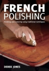 French Polishing: Finishing and Restoring Using Traditional Techniques Cover Image