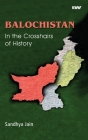 BALOCHISTAN In the Crosshairs of History Cover Image