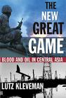 The New Great Game: Blood and Oil in Central Asia Cover Image