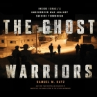 The Ghost Warriors: Inside Israe's Undercover War Against Suicide Terrorism Cover Image
