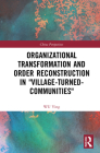 Organizational Transformation and Order Reconstruction in Village-Turned-Communities (China Perspectives) Cover Image