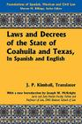 Laws and Decrees of the State of Coahuila and Texas, in Spanish and English (Foundations of Spanish) Cover Image