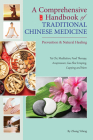 A Comprehensive Handbook of Traditional Chinese Medicine: Prevention & Natural Healing Cover Image