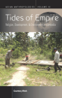 Tides of Empire: Religion, Development, and Environment in Cambodia (Asian Anthropologies #10) Cover Image