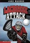 Lacrosse Attack (Impact Books: A Jake Maddox Sports Story) Cover Image