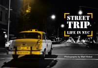 Street Trip. Life in NYC: Photographs by Matt Weber Cover Image