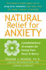 Natural Relief for Anxiety: Complementary Strategies for Easing Fear, Panic & Worry Cover Image