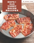 Oops! 365 Yummy Bacon Recipes: Best Yummy Bacon Cookbook for Dummies Cover Image