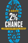 2% Chance: A Journey in Resilience, Recovery, and Rebirth Cover Image