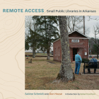 Remote Access: Small Public Libraries in Arkansas (The Arkansas Character) Cover Image