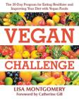 Vegan Challenge: The 30-Day Program for Eating Healthier and Improving Your Diet with Vegan Foods Cover Image
