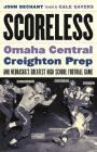 Scoreless: Omaha Central, Creighton Prep, and Nebraska's Greatest High School Football Game Cover Image