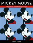 Mickey Mouse: Emblem of the American Spirit Cover Image
