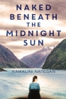 Naked Beneath the Midnight Sun Cover Image