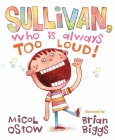 Sullivan, Who Is Always Too Loud Cover Image